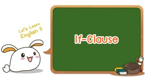 Conditionnal sentences in English: If clauses